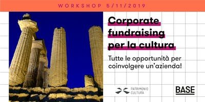 FUNDRAISING PER LA CULTURA - 2 workshop a BASE MILANO
