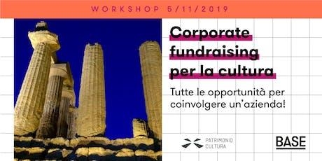 FUNDRAISING PER LA CULTURA - 2 workshop a BASE MILANO biglietti