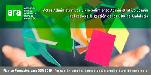 CURSO:  ACTOS ADMINISTRATIVOS Y PROCEDIMIENTO ADMINISTRATIVO COMÚN
