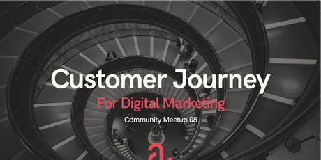 Community Meetup 08: Customer Journey for Digital Marketing tickets