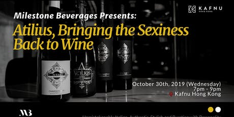 Milestone Beverages Presents: Atilius, Bringing the Sexiness Back to Wine tickets