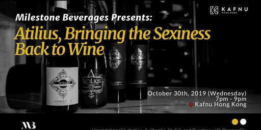 Milestone Beverages Presents: Atilius, Bringing the Sexiness Back to Wine