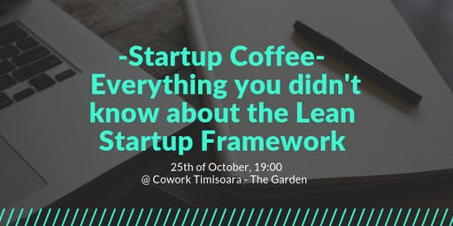 Everything you didn't know about the Lean Startup Framework