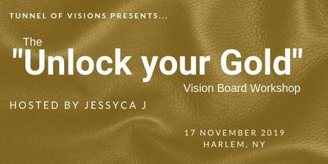"""Tunnel of Visions Presents...""""Unlock your Gold"""" tickets"""