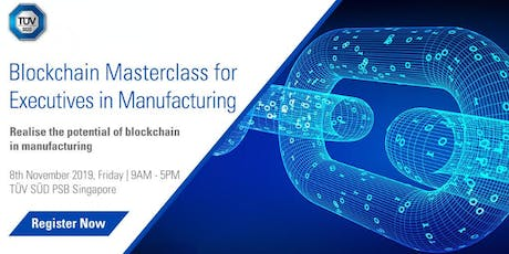 Blockchain Masterclass for Executives in Manufacturing tickets