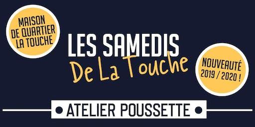 Atelier Poussette - Les Samedis de La Touche