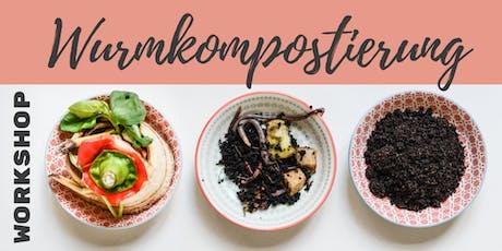 Workshop |Wurmkompostierung - Wie funktioniert das eigentlich genau? Tickets