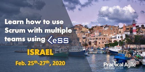 Large Scale Scrum: Certified LeSS Practitioner (Israel) - Feb. 25th-27th, 2020