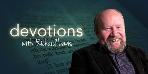 Devotions with Richard Lewis