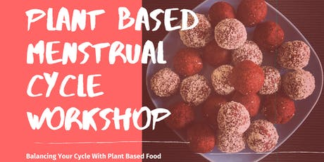 Plant Based Menstrual Cycle Workshop Tickets