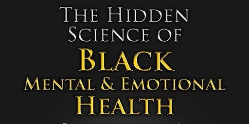 The Hidden Science of Black Mental and Emotional Health