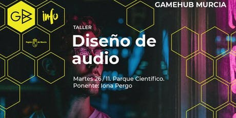 """Taller """"Diseño de audio"""" entradas"""