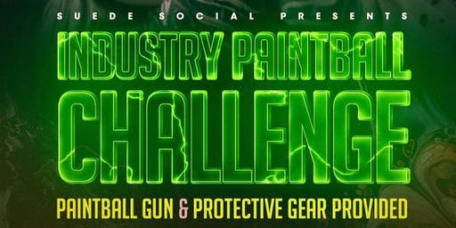Suede Social Presents: INDUSTRY PAINTBALL CHALLENGE