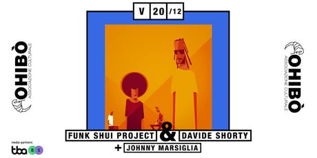 Funk Shui Project + Davide Shorty + Johnny Marsiglia biglietti