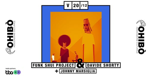 Funk Shui Project + Davide Shorty + Johnny Marsiglia