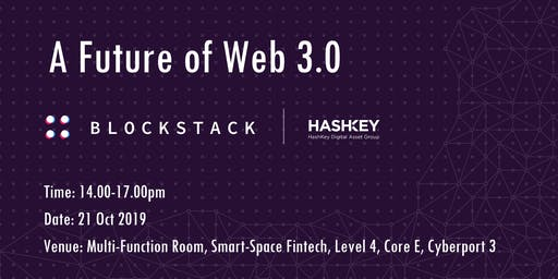 A Future of Web 3.0 - Decentralized Internet is Here
