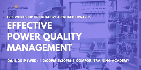 Proactive Approach Towards Effective Power QualityManagement (Free Workshop) tickets
