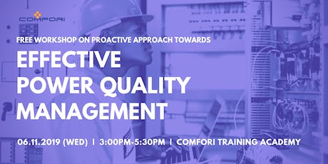 Proactive Approach Towards Effective Power Quality Management (Free Workshop) tickets