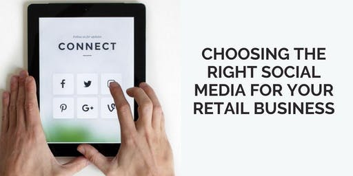 Choosing the Right Social Media for Your Retail Business