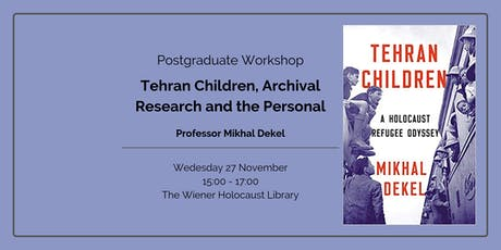 Postgraduate Workshop: Tehran Children, Archival Research and the Personal tickets