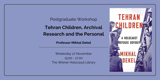 Postgraduate Workshop: Tehran Children, Archival Research and the Personal
