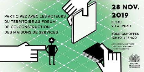 Forum de co-constuction des maisons de services - 28 novembre 2019 billets