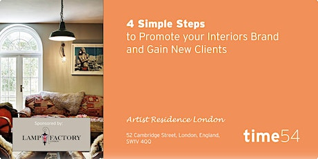 4 Simple Steps to Promote your Interiors Brand and Gain New Clients tickets