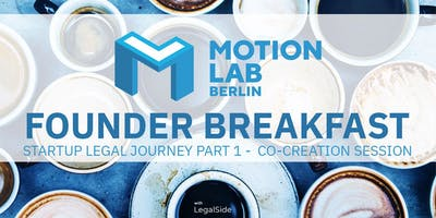 Founder Breakfast #13 - STARTUP LEGAL JOURNEY PART 1 -  Co-Creation Session
