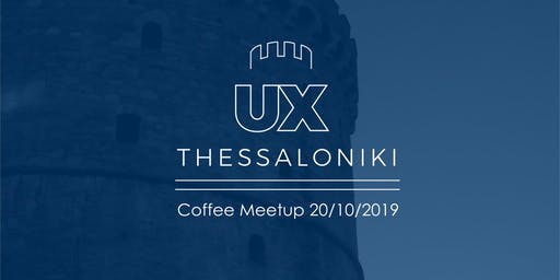 UX Design Coffee Meet Up by Interaction Design Foundation Thessaloniki