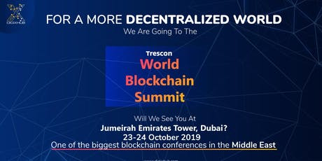 Meet DIGIXHUB At Trescon World Blockchain Summit|Oct 23-24,2019|Dubai tickets