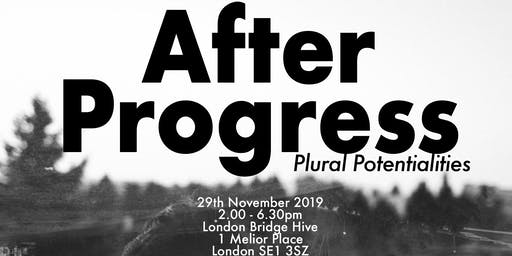 After Progress | Plural Potentialities