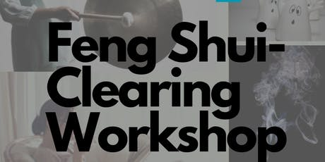 Feng Shui Clearing  Workshop tickets