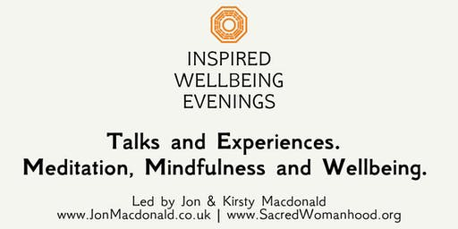 Inspired Wellbeing - An Evening of Meditation, Wisdom and Wellbeing. Learn to achieve more in your life, manage stress, create healthier relationships, and connect to a far deeper sense of joy and wellbeing.