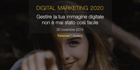 Digital Marketing 2020 - Gestire la propria immagine digitale biglietti