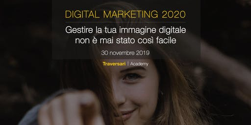 Digital Marketing 2020 - Gestire la propria immagine digitale