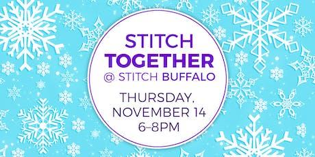 Stitch Together @ Stitch Buffalo (November 2019) tickets