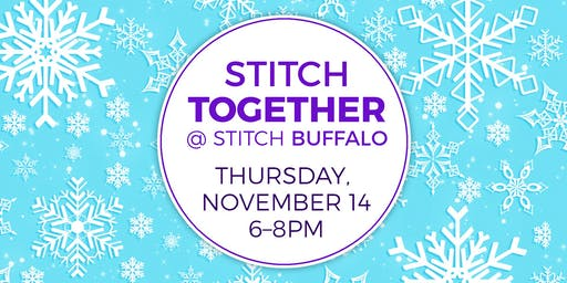 Stitch Together @ Stitch Buffalo (November 2019)