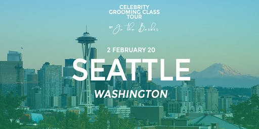 SEATTLE - Celebrity Grooming Class by JC Tha Barber