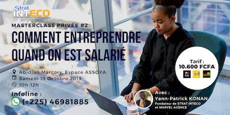 Masterclass Privée #2: Comment Entreprendre Quand On Est Déjà Salarié billets