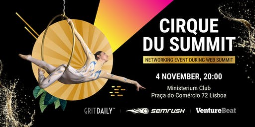Cirque du Summit  - Your First Networking Event during WebSummit