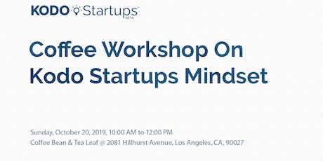 Coffee Workshop On Kodo Startups Mindset tickets