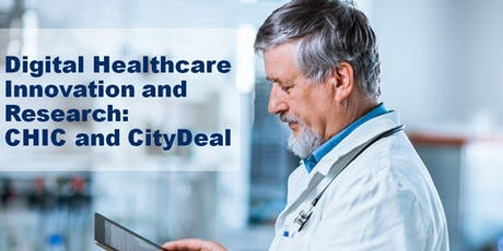 Digital Healthcare Innovation and Research: CHIC and CityDeal tickets
