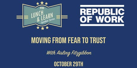 Lunchtime Learning: Moving From Fear To Trust tickets