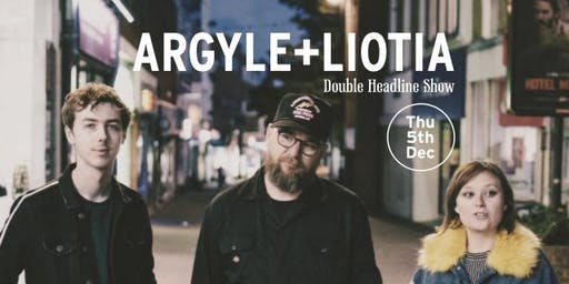 ARGYLE x LIOTIA - Live at The Ramsgate Music Hall