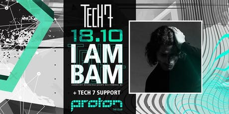 TECH7 meet's I AM BAM Tickets
