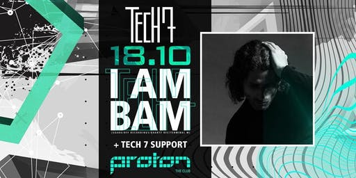 TECH7 meet's I AM BAM