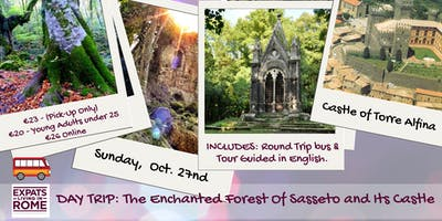 Day trip to The Enchanted Forest Of Sasseto and its Castle