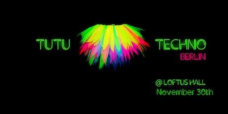TUTU Techno Berlin! Celebrating Burning Man! Tickets