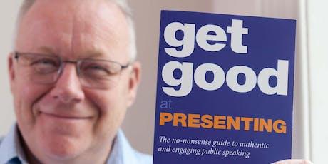 Get Good® At Presenting - Presentation Skills Masterclass tickets