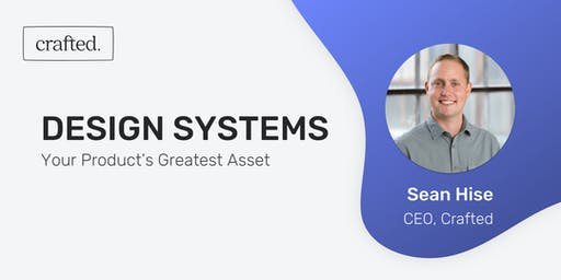 Design Systems: Your Product's Greatest Asset